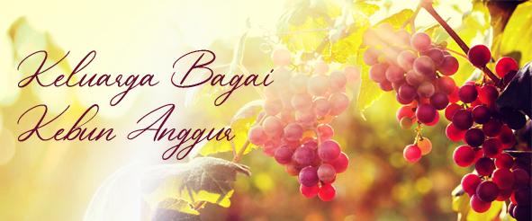 keluarga bagai kebun anggur
