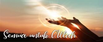 semua untuk Allah